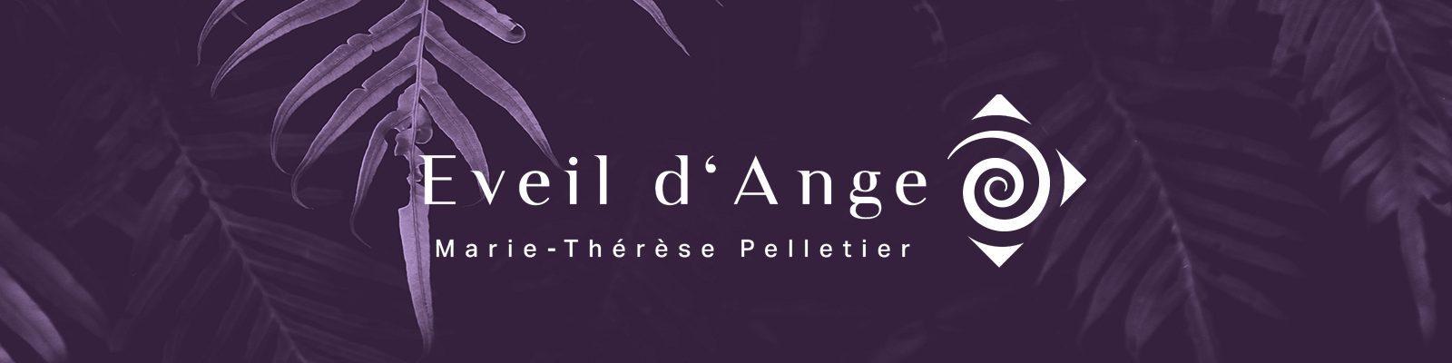 Eveil d'Ange Marie Thérèse Pelletier : Thérapeute de l'âme, énergéticienne Consultante en entreprise